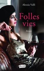 Folles vies  - Alessia Valli - Alessia Valli
