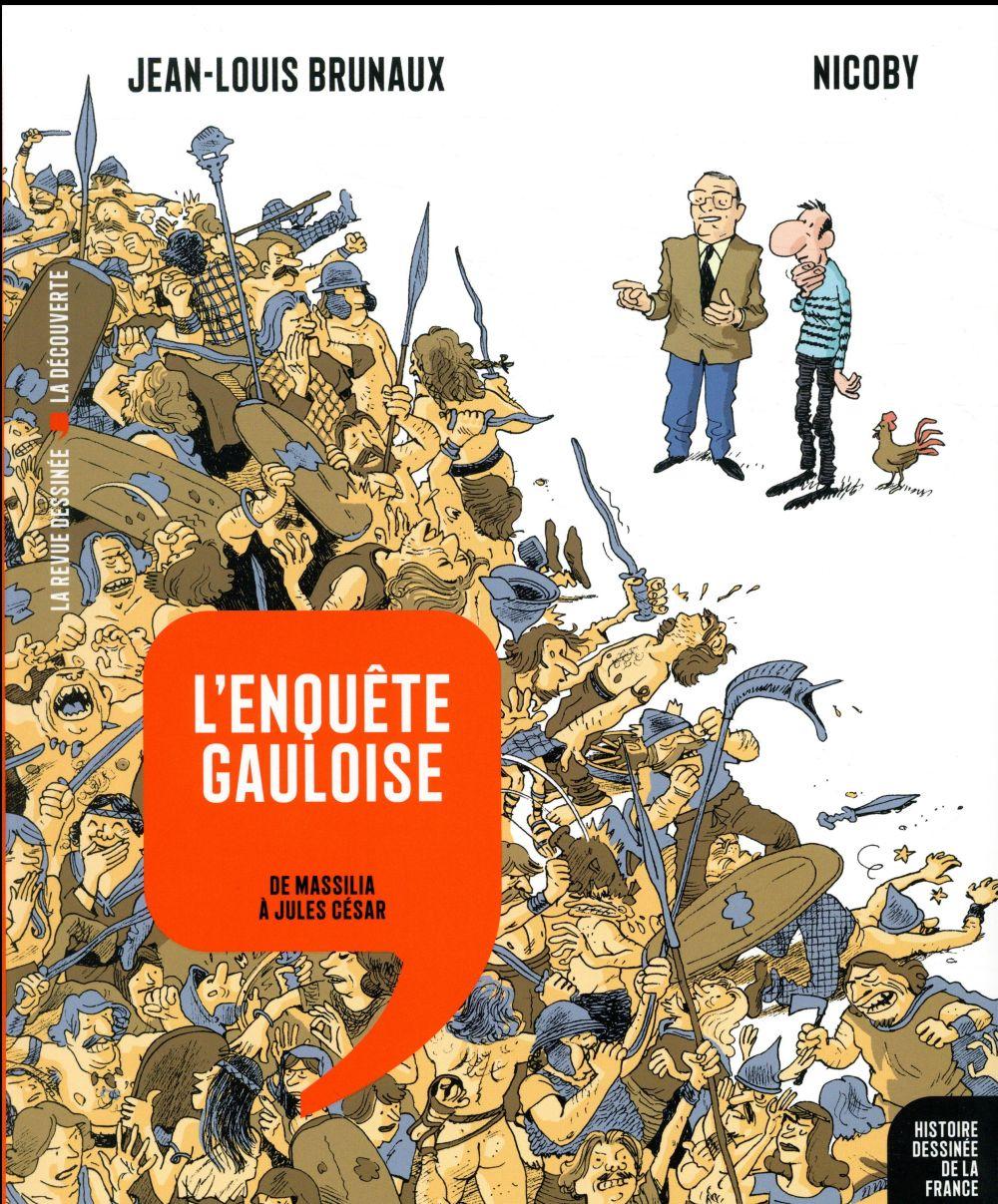 Histoire dessinée de la France T.2 ; l'enquête gauloise ; de Massilia à Jules César