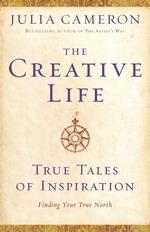 The Creative Life  - Julia Cameron