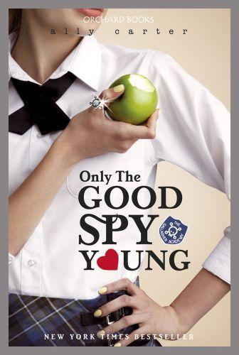Gallagher Girls 04: Only The Good Spy Young