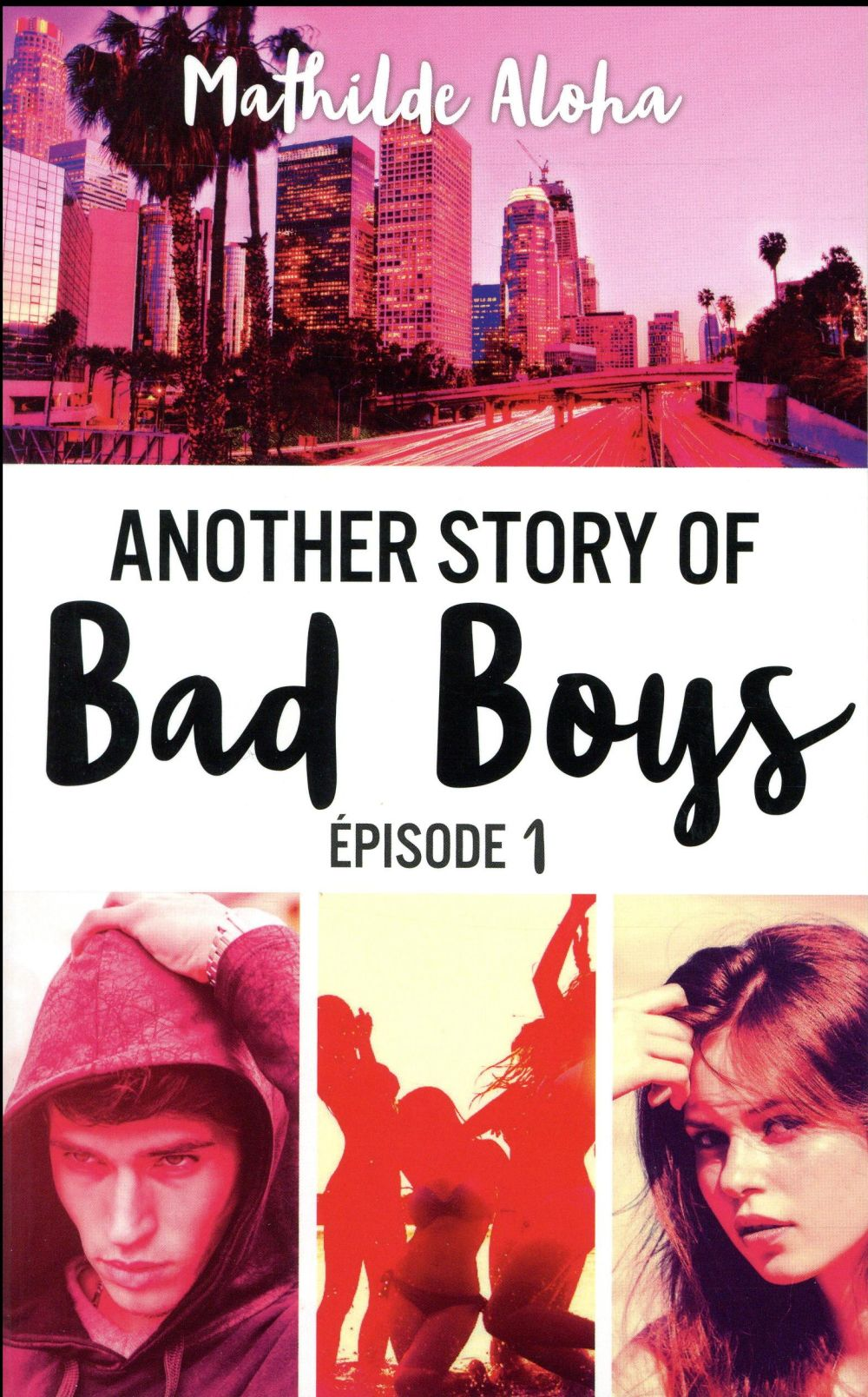 ANOTHER STORY OF BAD BOYS T.1 ALOHA, MATHILDE
