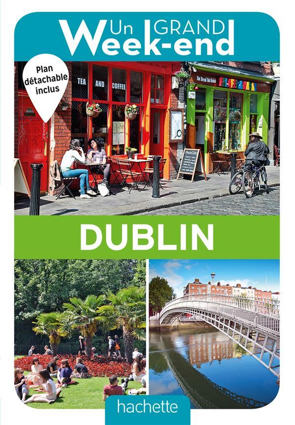 un grand week-end ; à Dublin