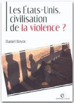 Les États-Unis, civilisation de la violence ?