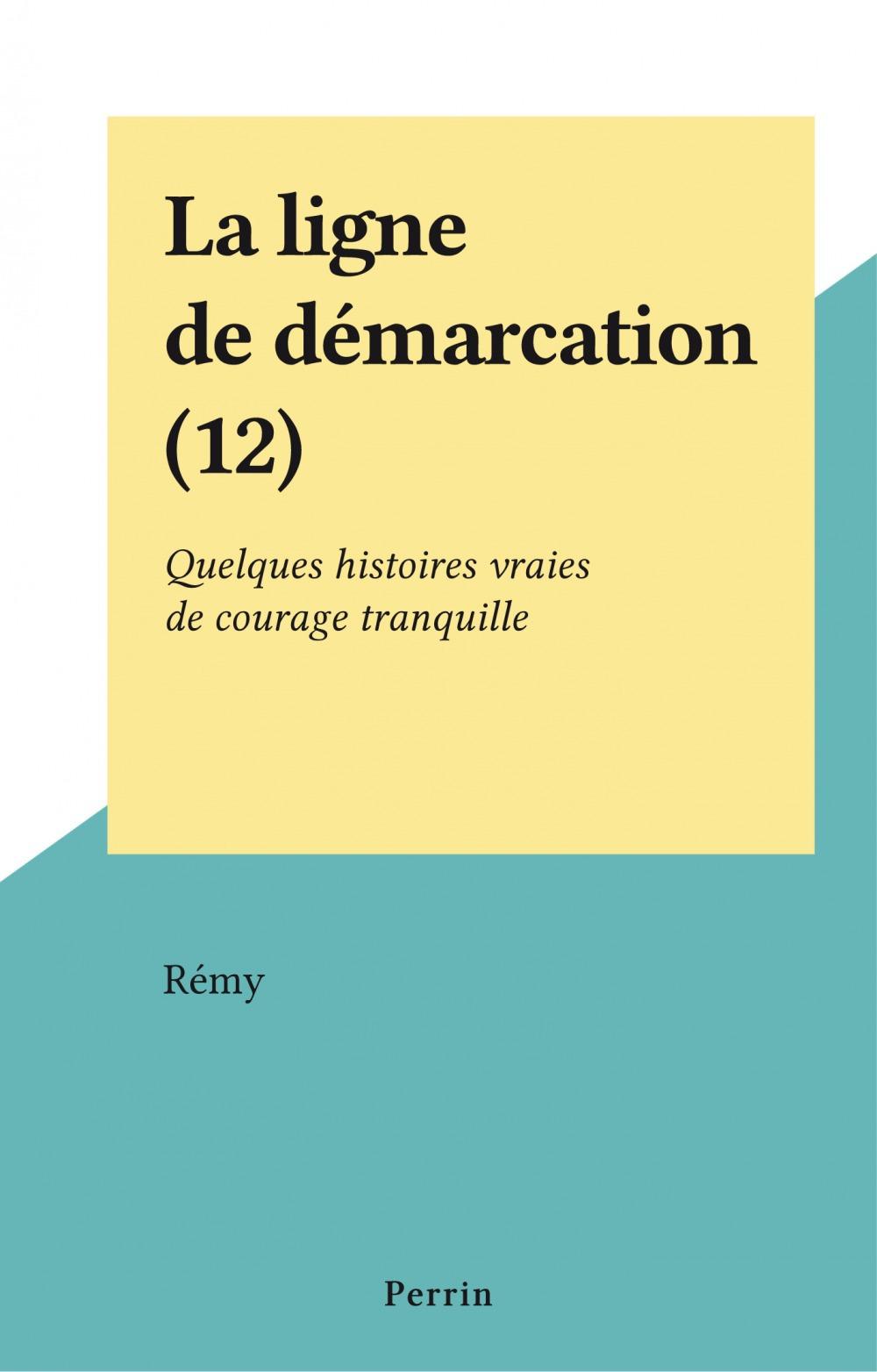 La ligne de démarcation (12)  - Remy