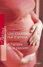 Vente Livre Numérique : Une inoubliable nuit d'amour - A l'ombre de la passion (Harlequin Passions)  - Judy Duarte - Susan Crosby