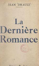 La dernière romance  - Jean Drault