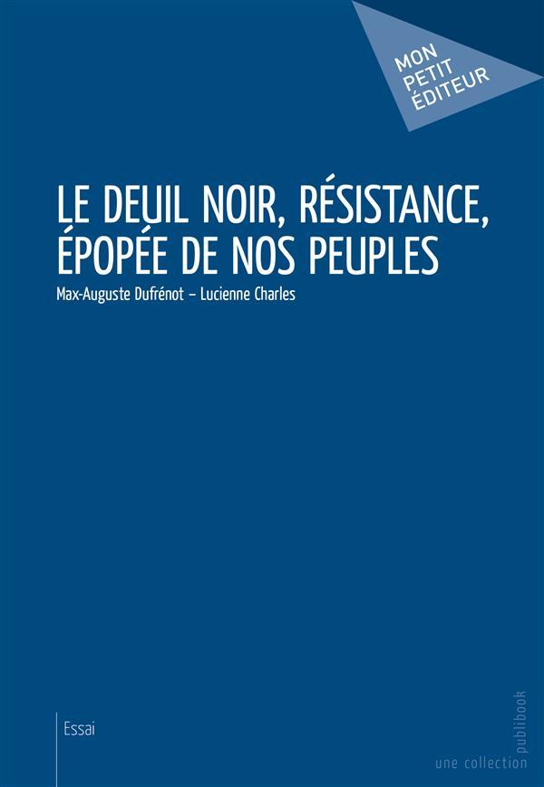 Le deuil noir, résistance, épopée de nos peuples