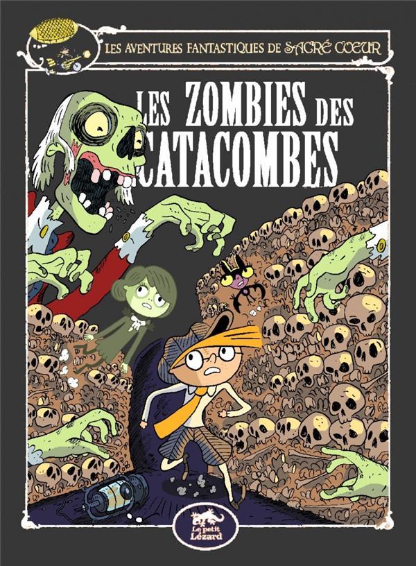 Les aventures fantastiques de Sacré Coeur ; les zombies des catacombes