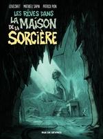 Les Rêves dans la Maison de la Sorcière  - Mathieu Sapin - Patrick Pion - Lovecraft
