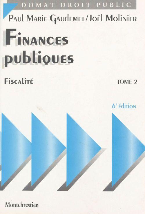 Finances publiques t.2 ; fiscalité (6e édition)