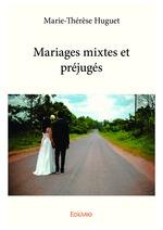 Mariages mixtes et préjugés  - Marie-Thérèse Huguet