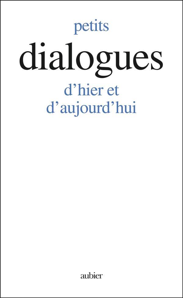 Petits dialogues - d'hier et d'aujourd'hui