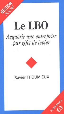 Le Lbo ; Acquerir Une Entreprise Par Effets De Levier