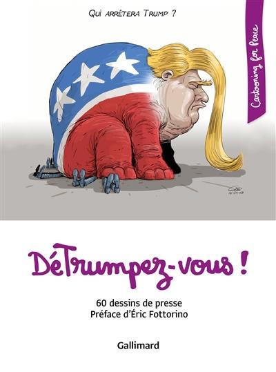 DéTrumpez-vous ! 60 dessins de presse