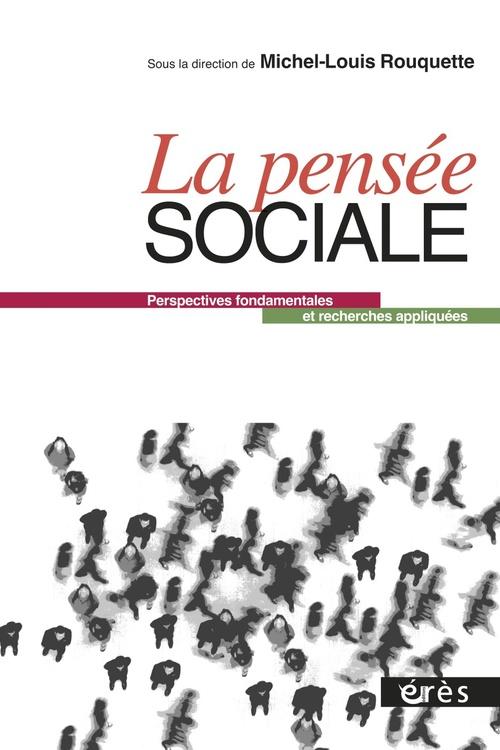 La pensée sociale ; perspectives fondamentales et recherches appliquées