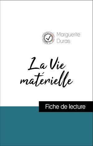 Analyse de l'oeuvre : La Vie matérielle (résumé et fiche de lecture plébiscités par les enseignants sur fichedelecture.fr)