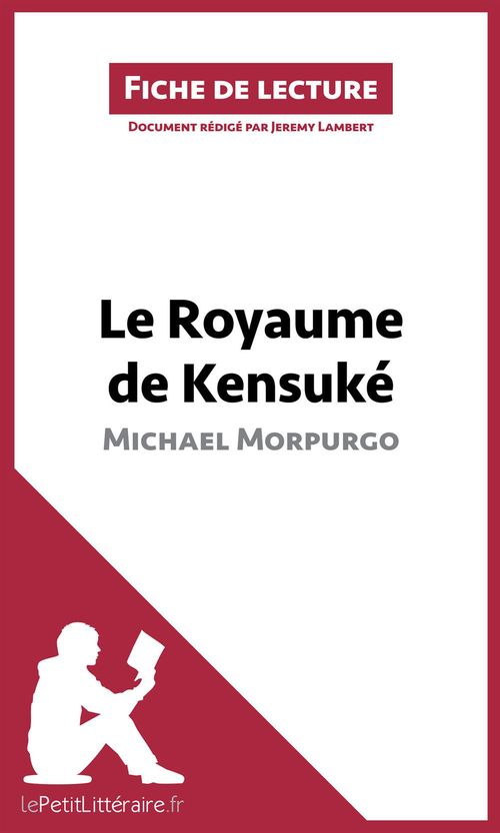 fiche de lecture ; le royaume de Kensuké, de Michael Morpurgo ; analyse complète de l'oeuvre et résumé