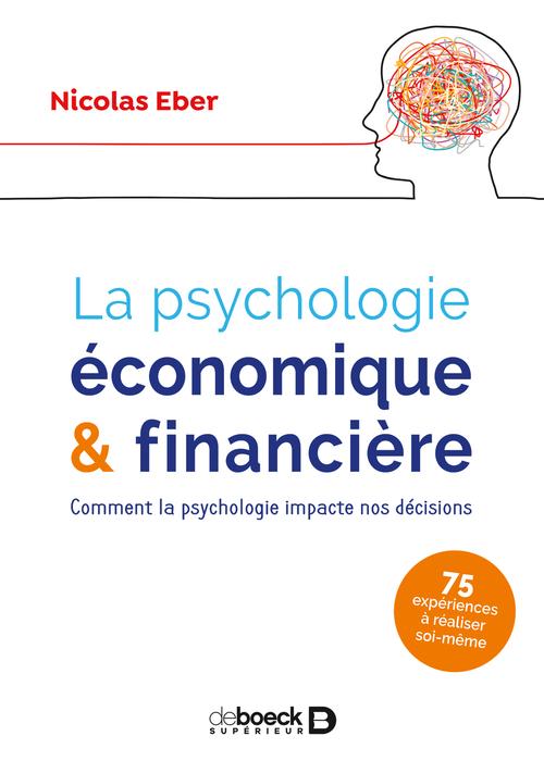 La psychologie économique et financière ; comment la psychologie impacte nos décisions