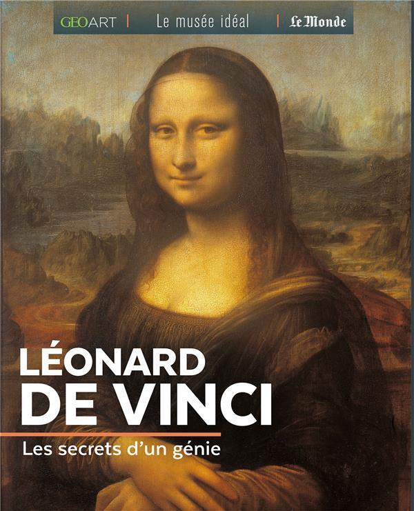 Léonard de Vinci ; les secrets d'un génie