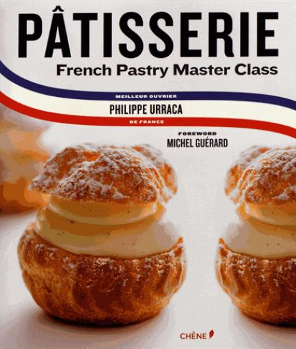 Patisserie : a step by step guide to creating exquisite french pastry