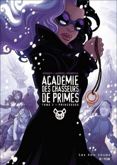 Académie des chasseurs de primes t.2 ; princesses