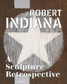Robert indiana- a sculpture retrospective