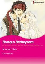 Vente EBooks : Harlequin Comics: Shotgun Bridegroom  - Day Leclaire - Kazumi Tojo