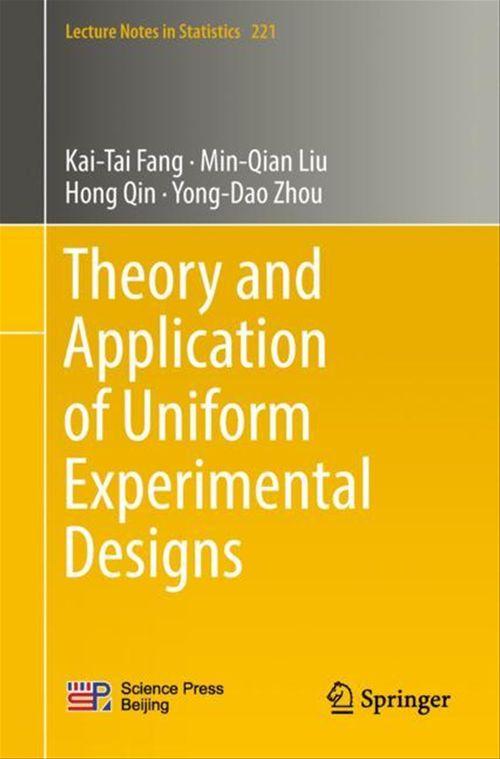 Theory and Application of Uniform Experimental Designs  - Kai-Tai Fang  - Min-Qian Liu  - Hong Qin  - Yong-Dao Zhou