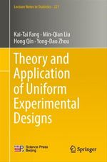 Theory and Application of Uniform Experimental Designs  - Kai-Tai Fang - Min-Qian Liu - Hong Qin - Yong-Dao Zhou