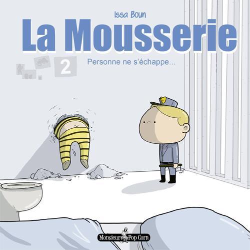La Mousserie t.2 ; personne ne s'echappe