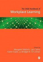 The SAGE Handbook of Workplace Learning  - Bridget N. O''Connor - Margaret Malloch - Karen Evans - Len Cairns