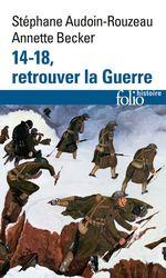 Vente EBooks : 14-18, retrouver la Guerre  - Stéphane Audoin-Rouzeau - Annette Becker