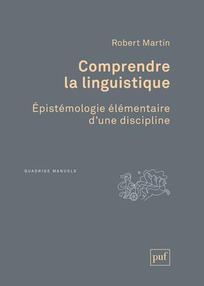 Comprendre la linguistique ; épistémologie élémentaire d'une discipline