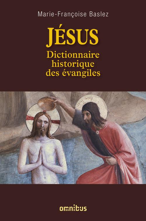 Jésus ; dictionnaire historique des évangiles