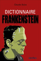 Dictionnaire Frankenstein  - Claude AZIZA