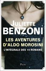 Les aventures d'Aldo Morosini - L'intégrale des 14 romans  - Juliette Benzoni