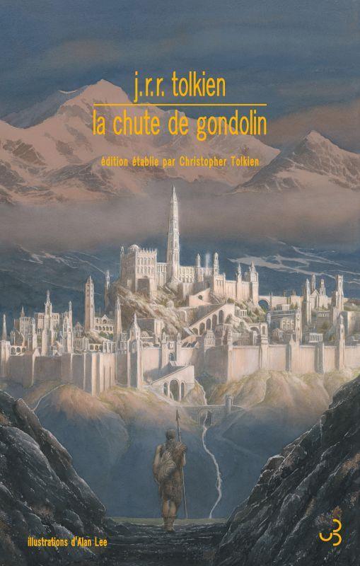 LA CHUTE DE GONDOLIN TOLKIEN, J.R.R.