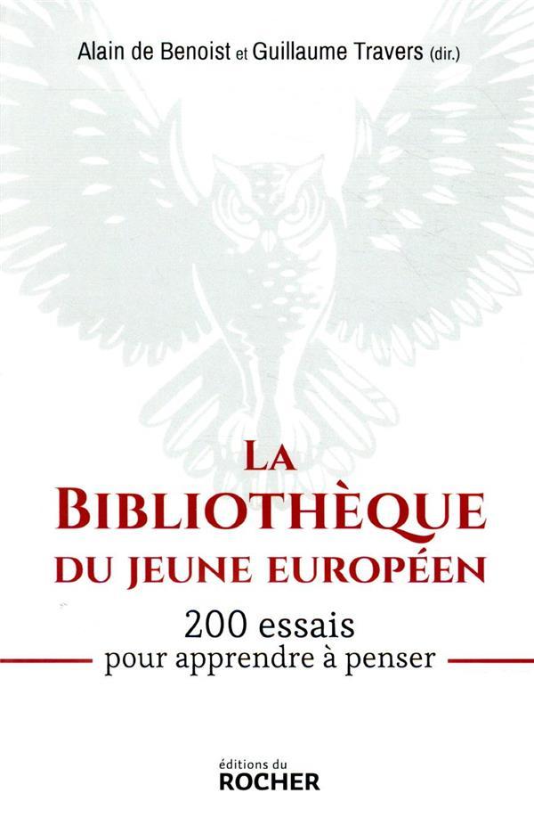 la bibliothèque du jeune Européen ; 200 essais pour apprendre à penser