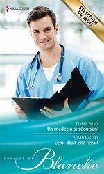 Vente Livre Numérique : Un médecin si séduisant - Celui dont elle rêvait  - Susan Mallery - Dianne Drake