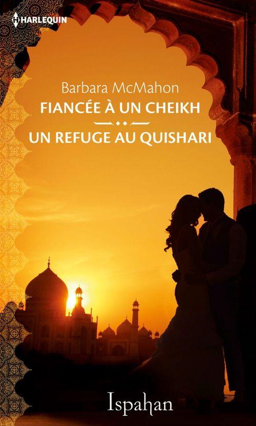Fiancée à un cheikh ; un refuge au Quishari