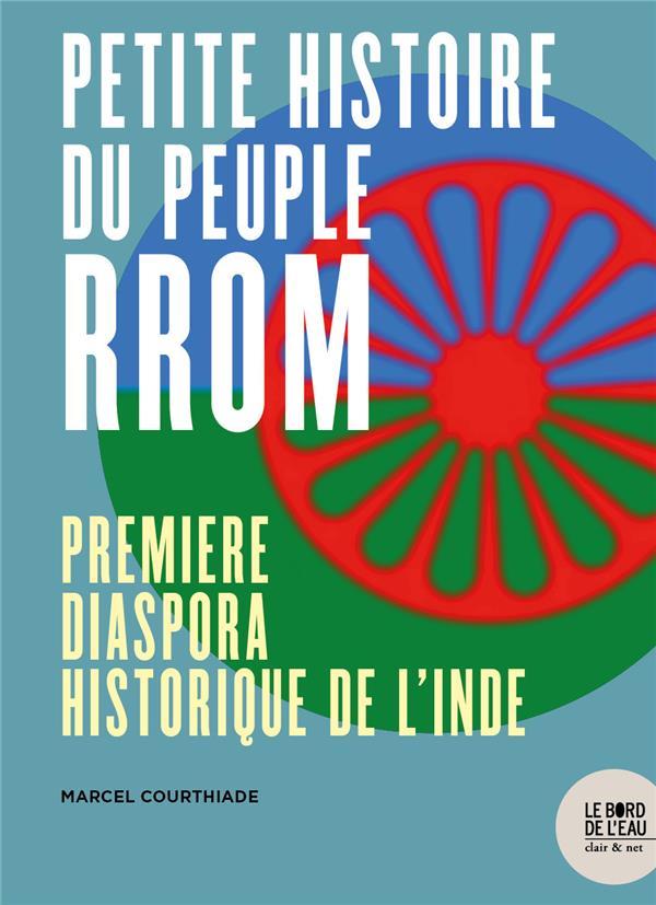 Petite histoire du peuple rrom ; première diaspora historique de l'Inde