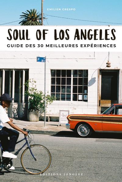 Soul of Los Angeles ; guide des 30 meilleures expériences