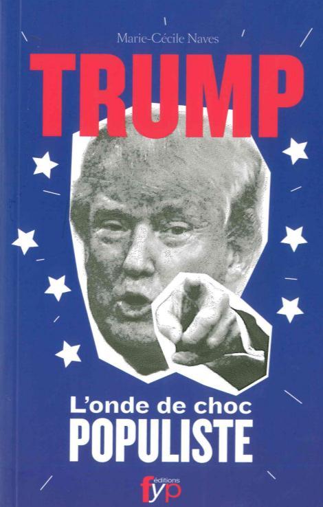 Donald Trump ; l'onde de choc populiste