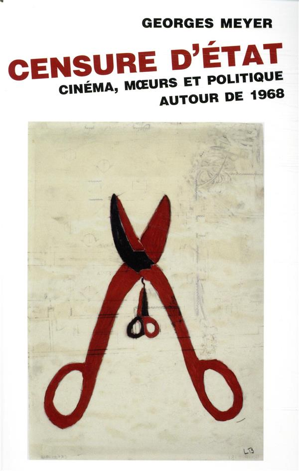 Censure d'Etat ; cinéma, moeurs et politique autour de 1968