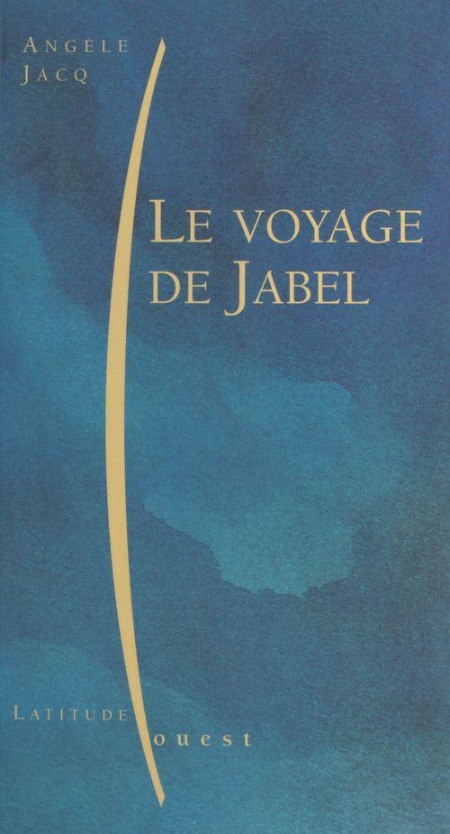 Le voyage de jabel