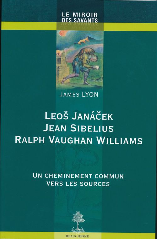 Leos Janacek, Jean Sibelius, Raplph Vaughan Williams ; un cheminement commun vers les sources