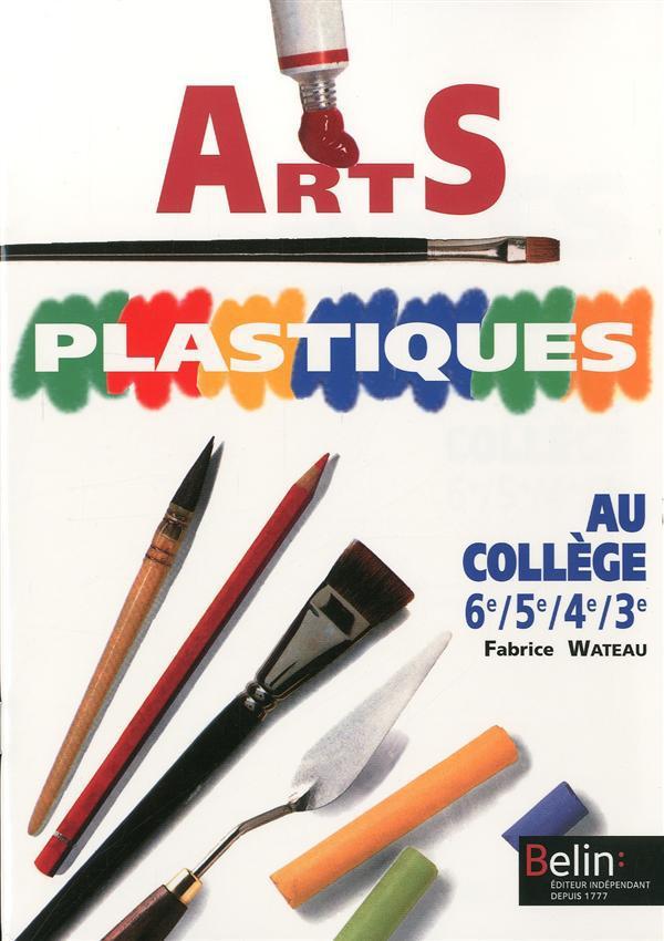 Arts Plastiques Au College ; 6e 5e 4e 3e