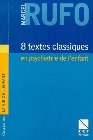 8 textes classiques en psychiatrie de l enfant