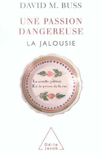 Une Passion Dangereuse ; La Jalousie