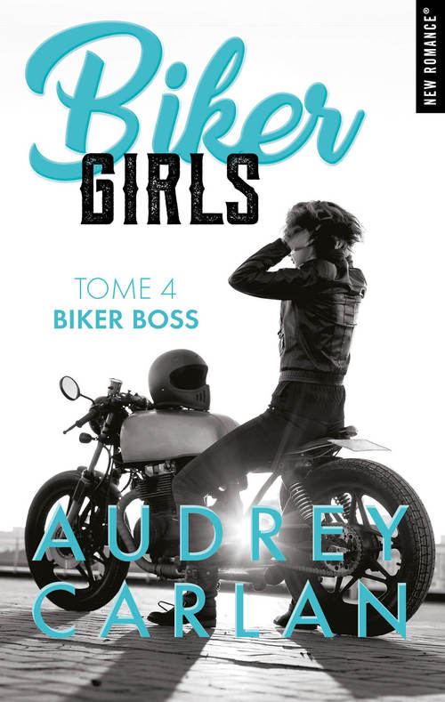 Biker Girls - tome 4 Biker boss
